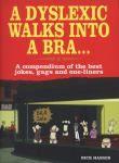 A Dyslexic Walks into a Bra...