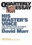 Quarterly Essay: His Master's Voice