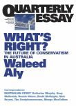 Quarterly Essay: What's Right?