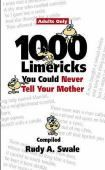 1000 Limericks You Could Never Tell Your Mother