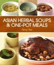 Asian Herbal Soups and One-Pot Meals