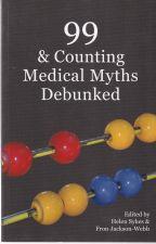 99 & Counting Medical Myths Debunked