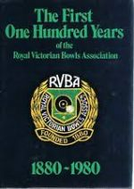 The First Hundred Years of the Royal Victorian Bowls Association 1880-1980