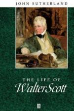 The Life of Walter Scott: A Critical Biography
