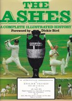 The Ashes A Complete Illustrated History