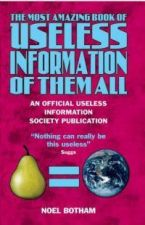 Most Amazing Book of Useless Information