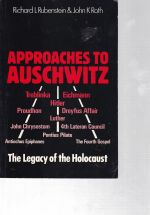 Approaches to Auschwitz; the Legacy of the Holocaust