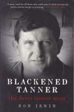 Blackened Tanner: The Denis Tanner Story