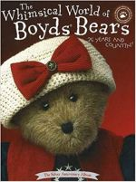 The Whimsical World of Boyds Bears : 25 Years and Countin'