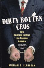 Dirty Rotten CEOs: How Business Leaders are Fleecing America