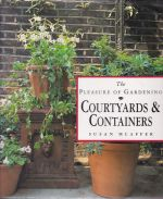 The Pleasure of Gardening Courtyards & Containers