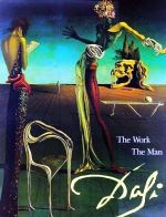 Salvador Dali The Work The Man