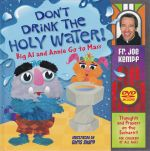 Don't Drink The Holy Water! - Big Al and Annie Go to Mass