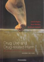 Drug Use and - Related Harm : A Delicate Balance, Second Edition