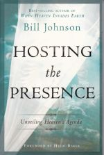 Hosting the Presence Unveiling Heaven's Agenda