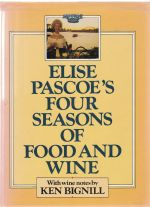 Elise Pascoe's Four Seasons of Food and Wine