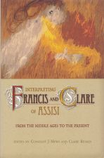 Interreting Francis and Clare of Assisi from the middle ages to the present