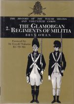 The History of the Welsh Militia and Volunteer Corps 2. The Glamorgan Regiments of Militia.