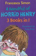 A Handful of Horrid Henry: 3 books in 1