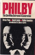 Philby the Spy Who Betrayed a Generation
