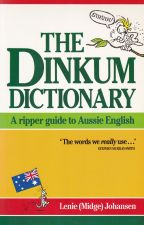 The Dinkum Dictionary: A Ripper Guide to Aussie English