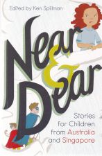 Near and Dear Stories for Children from Australia and Singapore