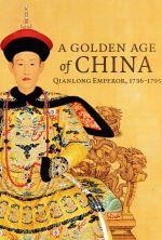 Golden Age of China: Qianlong Emperor, 1736-1795