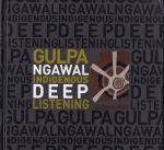 Gulpa Ngawal Indigenous Deep Listening