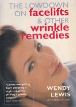 Lowdown on Facelifts & Other Wrinkle Remedies
