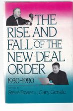 The Rise and Fall of the New Deal Order  1930 to  1980
