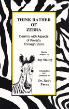 Think Rather of Zebra Dealing with Aspects of Poverty Through Story