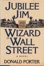 Jubilee Jim and the Wizard of Wall Street