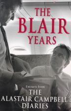 The Blair Years Extracts from The Alistair Campbell Diaries