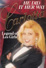 He Did It Her Way: Carlotta, Legend of Les Girls