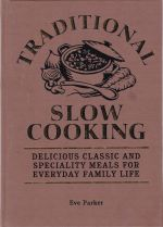 Traditional Slow Cooking by Eve Parker