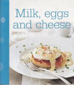 Milk, Eggs and Cheese