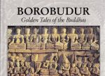 Borobudur  Golden Tales of the Buddhas