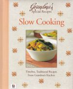 Grandma's Special Recipes: Slow Cooking