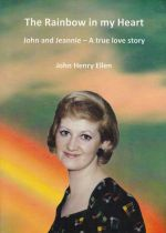 The Rainbow in my Heart John and Jeannie - A true love story