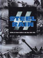 SS Steel Rain. Waffen-SS Panzer Battles in the West 1944-1945