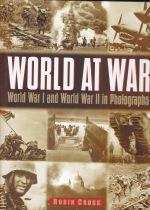 World At War; World War I and II in Photographs