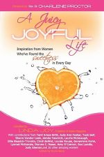 A Juicy, Joyful Life: Inspiration from Women Who've Found the Sweetness in Every Day