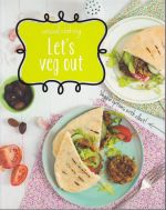 Let's Veg Out : Casual Cooking
