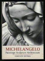 MICHELANGELO : PAINTINGS - SCULPTURES - ARCHITECTURE