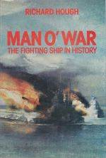 Man O'War: - The Fighting Ship in History