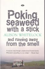 Poking Seaweed with a Stick & Running Away from the Smell