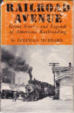 Railroad Avenue. Great Stories and Legends of American Railroading