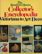 The Random House Collector's Encyclopedia; Victoriana to Art Deco