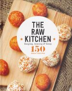The Raw Kitchen: Energising, Surprising & Yummy
