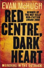 Red Centre, Dark Heart: Murders In the Outback
